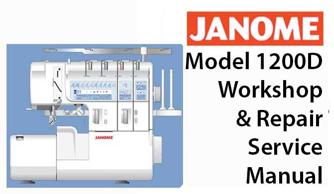 Janome Model 1200D Workshop Service & Repair Manual
